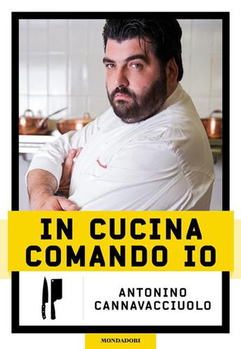 In cucina comando io di antonino cannavacciuolo - Libro cucina cannavacciuolo ...